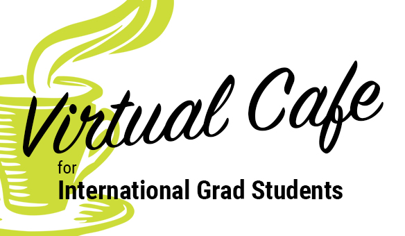 Virtual Café for international graduate students