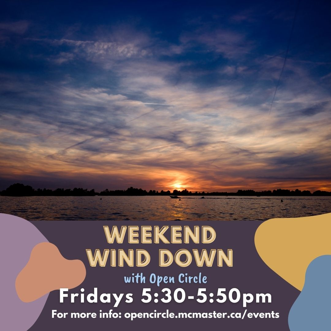 Weekend Wind down 5:30 to 5:50 p.m.